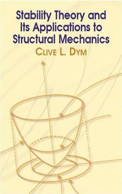 Stability Theory and it's Applications to Structural Mechanics - Dover Civil and Mechanical Engineering (Paperback)