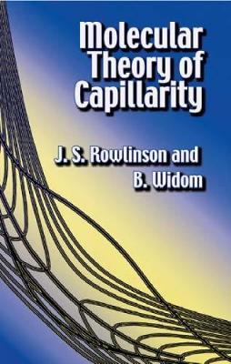Molecular Theory of Capillarity - Dover Books on Chemistry (Hardback)