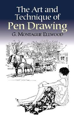 The Art and Technique of Pen Drawing - Dover Art Instruction (Paperback)