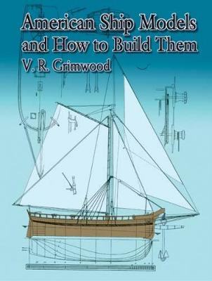 American Ship Models and How to Build Them - Dover Maritime (Paperback)
