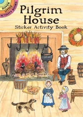 Pilgrim House Sticker Activity Book - Dover Little Activity Books Stickers (Paperback)