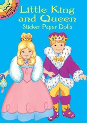 Little King and Queen Sticker Paper Dolls - Dover Little Activity Books Paper Dolls (Paperback)