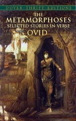 The Metamorphoses: Selected Stories in Verse - Dover Thrift Editions (Paperback)