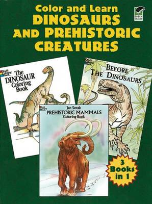 Color and Learn Dinosaurs and Prehistoric Creatures - Dover History Coloring Book (Paperback)