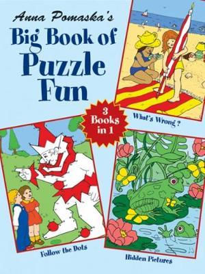 Anna Pomaska's Big Book of Puzzle Fun - Dover Children's Activity Books (Paperback)