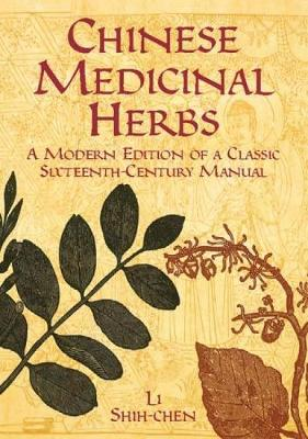 Chinese Medicinal Herbs: A Modern Edition of a Classic Sixteenth-Century Manual (Paperback)
