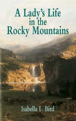 A Lady's Life in the Rocky Mountain (Paperback)