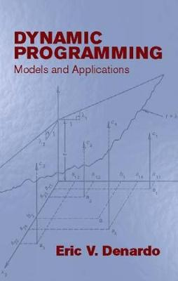 Dynamic Programming: Models and App: Models and Applications - Dover Books on Computer Science (Paperback)