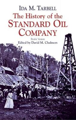 The History of the Standard Oil Com: Briefer Version (Paperback)