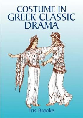 Costume in Greel Classic Drama - Dover Fashion and Costumes (Paperback)