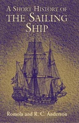 A Short History of the Sailing Ship - Dover Maritime (Paperback)