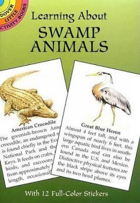 Learning about Swamp Animals - Dover Little Activity Books (Paperback)
