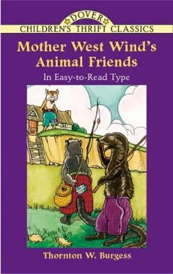 Mother West Wind's Animal Friends - Dover Children's Thrift Classics (Paperback)