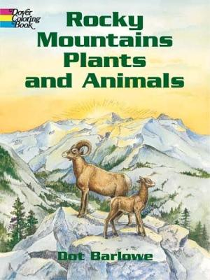 Rocky Mountains Plants & Animals Co - Dover Nature Coloring Book