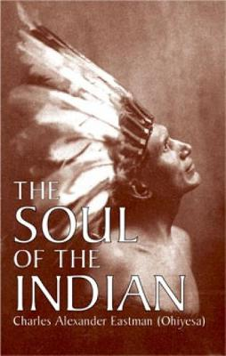 The Soul of the Indian - Native American (Paperback)