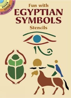Fun with Egyptian Symbols Stencils - Dover Stencils (Paperback)