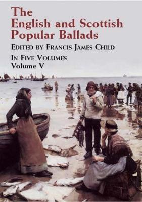 The English and Scottish Popular Ballads: v.5 (Paperback)