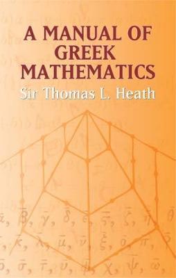 A Manual of Greek Mathematics - Dover Books on Mathematics (Paperback)