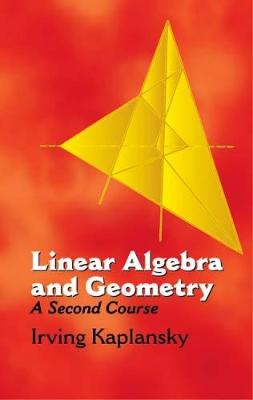 Linear Algebra and Geometry:A Secon: A Second Course - Dover Books on Mathematics (Paperback)