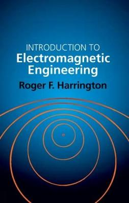 Introduction to Electromagnetic Engineering - Dover Books on Electrical Engineering (Paperback)