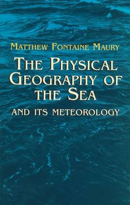 The Physical Geography of the Sea A (Paperback)