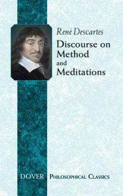 Discourse on Method: WITH Meditations - Dover Philosophical Classics (Paperback)