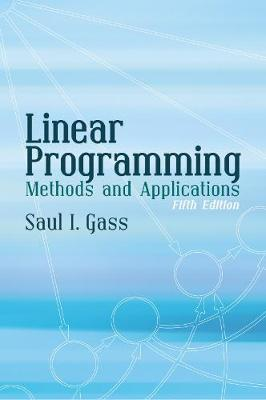 Linear Programming: Methods and Applications: Fifth Edition - Dover Books on Computer Science (Paperback)