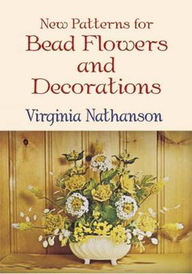 New Patterns Bead Flowers and Decs (Paperback)