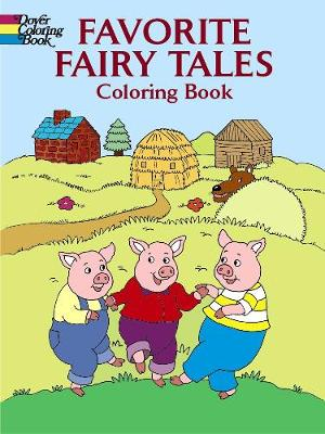 Favorite Fairy Tales Coloring Book - Dover Classic Stories Coloring Book