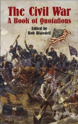 The Civil War: A Book of Quotation - Civil War (Paperback)
