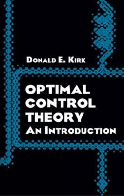 Optimal Control Theory: An Introduction - Dover Books on Electrical Engineering (Paperback)