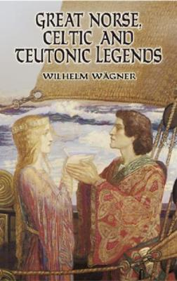 Great Norse, Celtic and Teutonic Legends (Paperback)