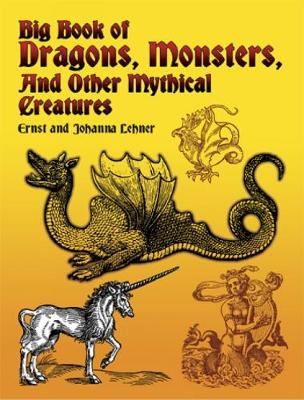 Big Book of Dragons, Monsters and Other Mythical Creatures - Dover Pictorial Archive (Paperback)