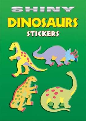 Shiny Dinosaurs Stickers - Dover Little Activity Books Stickers (Paperback)