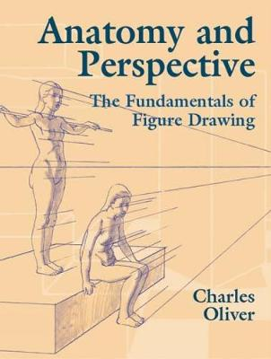 Anatomy and Perspective: The Fundamentals of Figure Drawing - Dover Art Instruction (Paperback)