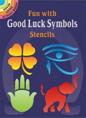 Fun with Good Luck Symbols Stencils - Dover Stencils (Paperback)