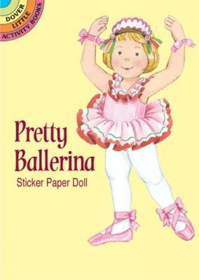 Pretty Ballerina Sticker Pap Doll - Dover Little Activity Books Paper Dolls (Paperback)
