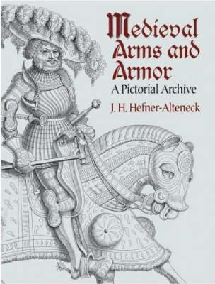 Medieval Arms and Armor: A Pictorial Archive - Dover Pictorial Archive (Paperback)