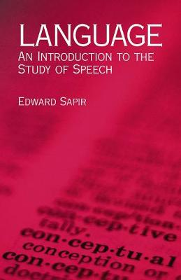 Language: An Introduction to the Study of Speech - Dover Language Guides (Paperback)