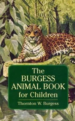Burgess Animal Book for Children - Dover Children's Classics (Paperback)