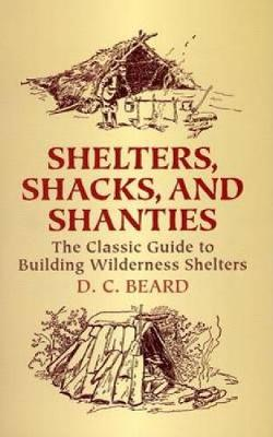 Shelters,Shacks and Shanties (Paperback)