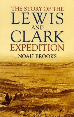 The Story of the Lewis and Clark Expedition (Paperback)