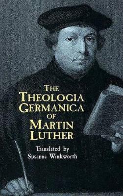 The Theologia Gemanica of Martin Lu (Paperback)