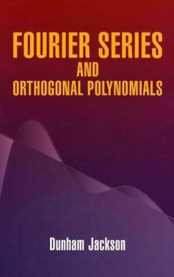Fourier Series and Orthogonal Polynom - Dover Books on Mathematics (Paperback)
