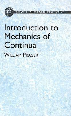 Introduction to Mechanics of Continua - Dover Phoenix Editions (Hardback)