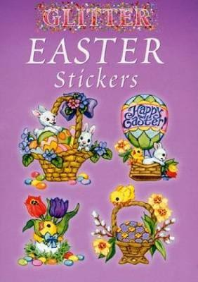 Glitter Easter Stickers - Dover Little Activity Books Stickers (Paperback)