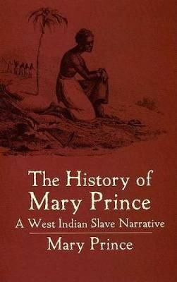 The History of Mary Prince - African American (Paperback)