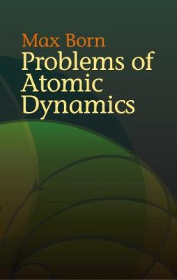 Problems of Atomic Dynamics - Dover Books on Physics (Paperback)