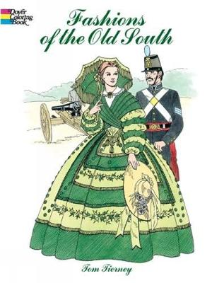 Fashions of the Old South Colouring Book - Dover Fashion Coloring Book (Paperback)
