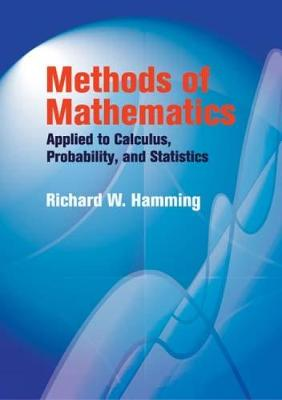 Methods of Mathematics Applied to Calculus, Probability, and Statistics - Dover Books on Mathematics (Paperback)